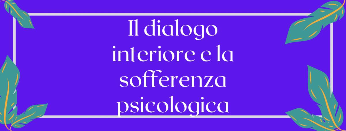 Il dialogo interiore e la sofferenza psicologica