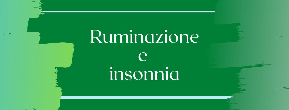 Ruminazione notturna e insonnia