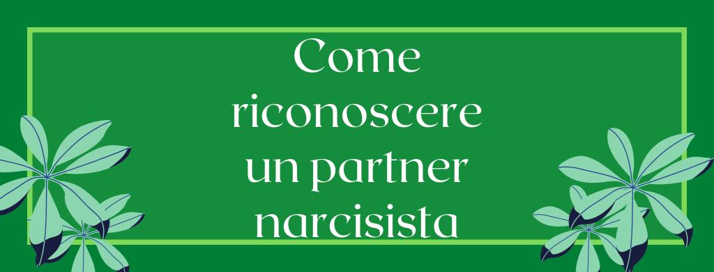 Come riconoscere un partner narcisista (3)