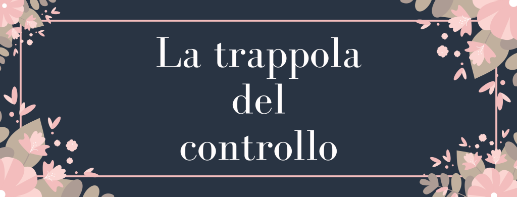 Cos'è la trappola del controllo